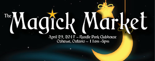 The Magick Market Logo, April 28, 2017, Rundle Park Clubhouse, Oshawa Ontario, 11am - 5pm